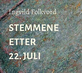 Ingvild Folkvords «Stemmene etter 22. juli» er gitt ut på Scandinavian Academic Press.